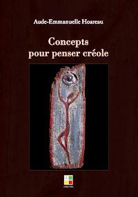 Télécharger le livre : Concepts pour penser créole