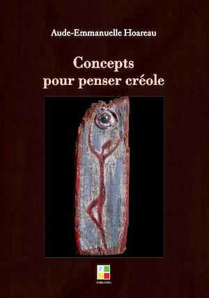 Téléchargez le livre :  Concepts pour penser créole