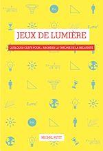 Télécharger le livre :  Jeux de lumière. Quelques clefs pour… aborder la théorie de la relativité