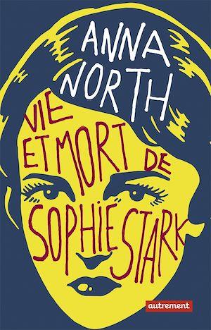 Téléchargez le livre :  Vie et mort de Sophie Stark