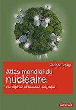 Télécharger le livre :  Atlas mondial du nucléaire. Une étape dans la transition énergétique