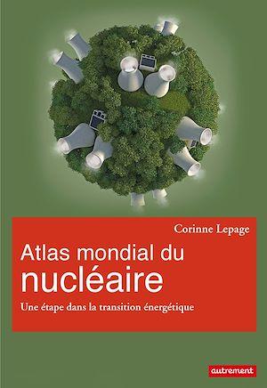 Téléchargez le livre :  Atlas mondial du nucléaire. Une étape dans la transition énergétique