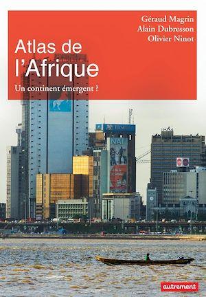 Téléchargez le livre :  Atlas de l'Afrique. Un continent émergent?