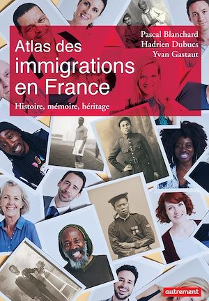 Téléchargez le livre :  Atlas des immigrations en France. Histoire, mémoire, héritage