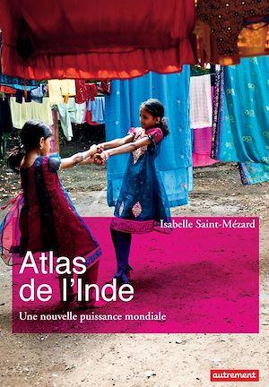 Téléchargez le livre :  Atlas de l'Inde. Une nouvelle puissance mondiale