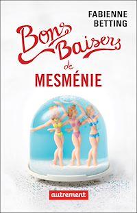 Télécharger le livre : Bons baisers de Mesménie