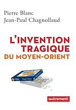 Télécharger cet ebook : L'invention tragique du Moyen-Orient