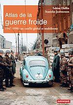 Télécharger le livre :  Atlas de la guerre froide. 1947-1990 : un conflit global et multiforme