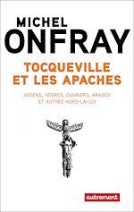 Télécharger le livre :  Tocqueville et les Apaches. Indiens, nègres, ouvriers et autres hors-la-loi