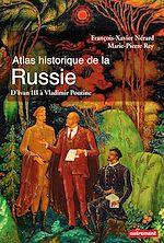 Télécharger le livre :  Atlas historique de la Russie. d'Ivan III à Vladimir Poutine