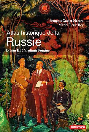 Téléchargez le livre :  Atlas historique de la Russie. d'Ivan III à Vladimir Poutine