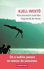 Télécharger le livre :  Nos souvenirs sont des fragments de rêve