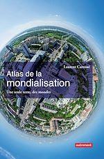 Télécharger le livre :  Atlas de la mondialisation. Une seule terre, des mondes
