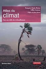 Télécharger le livre :  Atlas du climat. Face aux défis du réchauffement