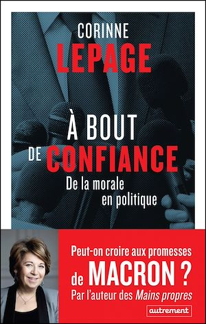 Téléchargez le livre :  À bout de confiance. De la morale en politique