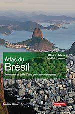 Télécharger le livre :  Atlas du Brésil. Promesses et défis d'une puissance émergente