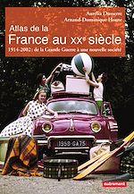 Télécharger le livre :  Atlas de la France au XXe  siècle