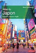 Télécharger le livre :  Atlas du Japon. L'ère de la croissance fragile