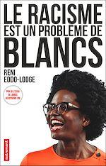 Télécharger le livre :  Le racisme est un problème de Blancs
