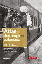 Télécharger le livre :  Atlas des empires coloniaux. XIXe - XXe siècles