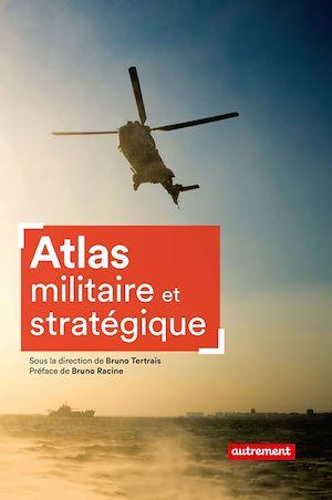 Téléchargez le livre :  Atlas militaire et stratégique