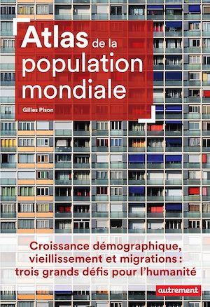 Téléchargez le livre :  Atlas de la population mondiale