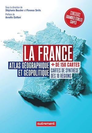 Téléchargez le livre :  La France. Atlas géographique et politique