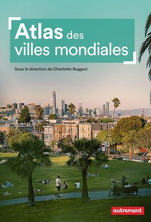 Téléchargez le livre :  Atlas des villes mondiales