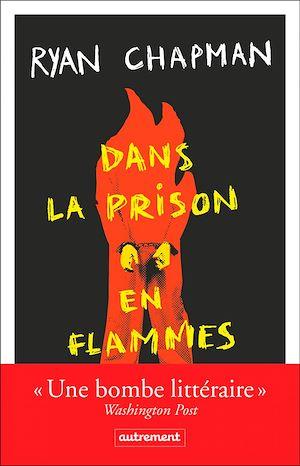 Téléchargez le livre :  Dans la prison en flammes