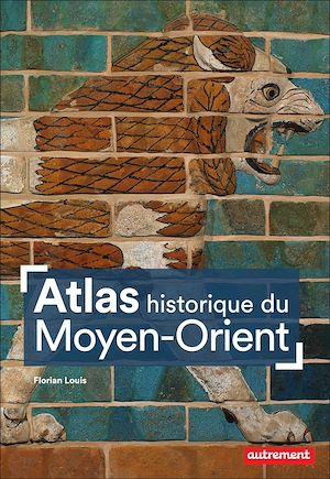 Téléchargez le livre :  Atlas historique du Moyen-Orient