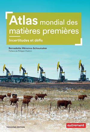 Téléchargez le livre :  Atlas mondial des matières premières. Incerttitudes et défis