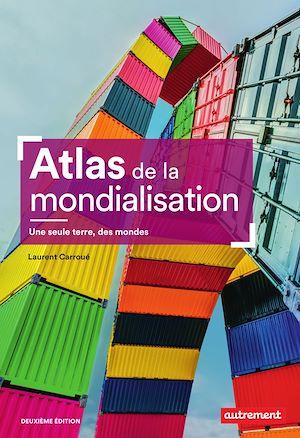 Téléchargez le livre :  Atlas de la mondialisation. Une seule terre, des mones