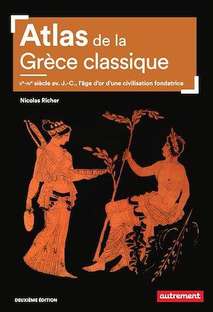 Téléchargez le livre :  Atlas de la Grèce classique. Ve-IVe siècle avant J.-C., l'âge d'or d'une civilisation fondatrice