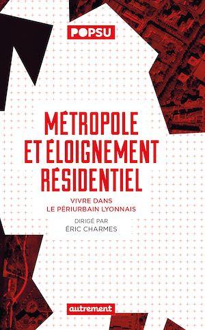 Téléchargez le livre :  Métropole et éloignement résidentiel
