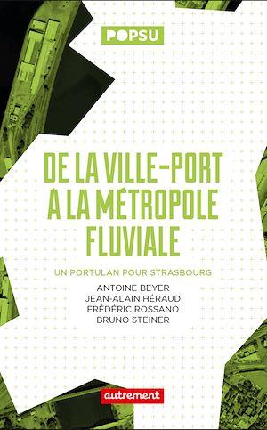 Téléchargez le livre :  De la ville-port à la métropole fluviale