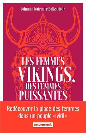 Téléchargez le livre :  Les femmes vikings, des femmes puissantes