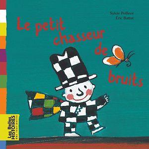 Téléchargez le livre :  Le petit chasseur de bruits