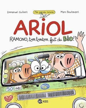 Ariol roman graphique - Ramono, ton tonton fait du bio | Guibert, Emmanuel. Auteur