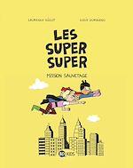 Télécharger le livre :  Les Super Super, Tome 02