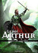 Télécharger cet ebook : Héros de légende : Le roi Arthur