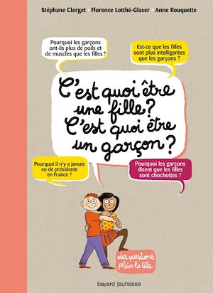 Téléchargez le livre :  c'est quoi être une fille, c'est quoi être un garçon ?