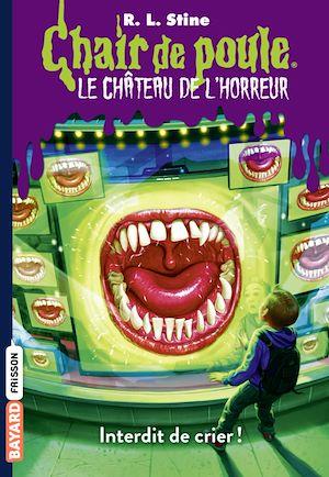 Téléchargez le livre :  Chair de poule le château de l'horreur, T5: Interdit de crier !