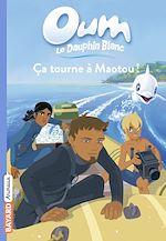 Télécharger cet ebook : Ça tourne à Maotou !