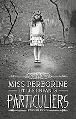 Télécharger le livre :  Miss Peregrine, Tome 01