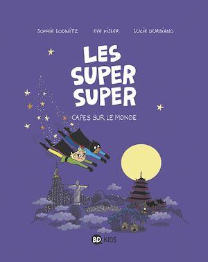 Téléchargez le livre :  Les Super Super, Tome 04