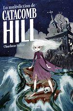 Télécharger le livre :  La malédiction de Catacomb Hill