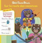 Télécharger le livre :  Petit Ours Brun, Lis avec moi - Sur la route des vacances