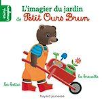 Télécharger cet ebook : L'imagier du jardin de Petit Ours Brun