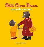 Télécharger cet ebook : Petit Ours Brun accueille maman
