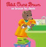 Télécharger le livre :  Petit Ours Brun se brosse les dents